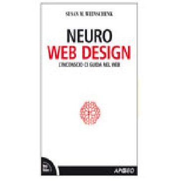 Recensione: Neuro web design – L'inconscio ci guida nel Web