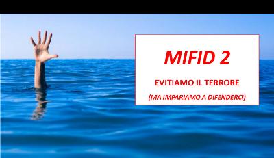 MIFID 2 evitiamo il terrore (ma impariamo a difenderci) – Evento CDVM